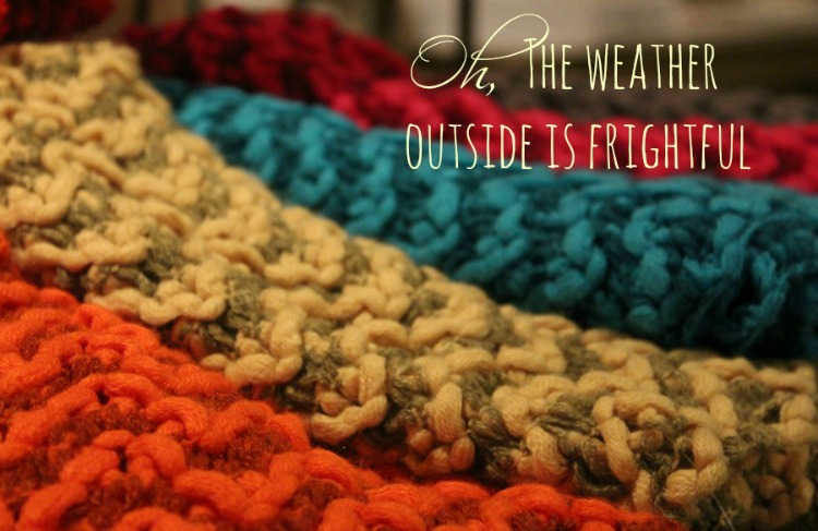 Oh the weather outside is frightful (scarves)
