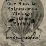 Opening Soon-Our Vintage Outdoor Market